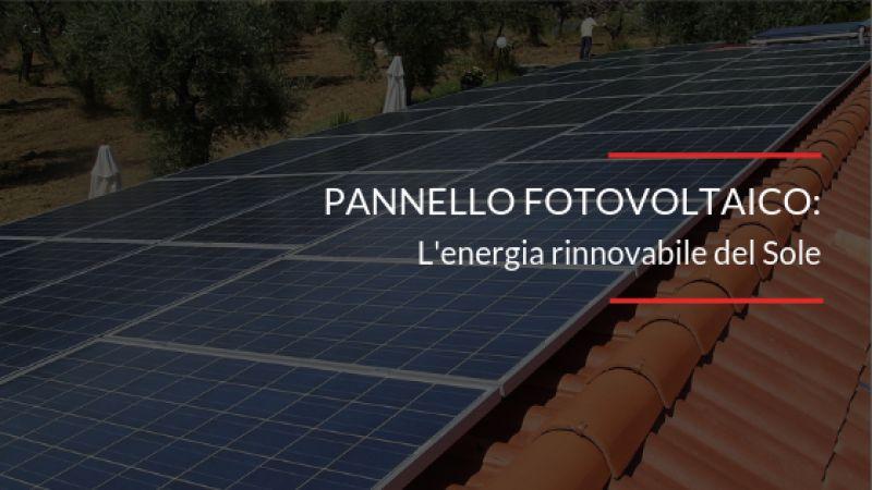 Energia rinnovabile attraverso il pannello fotovoltaico