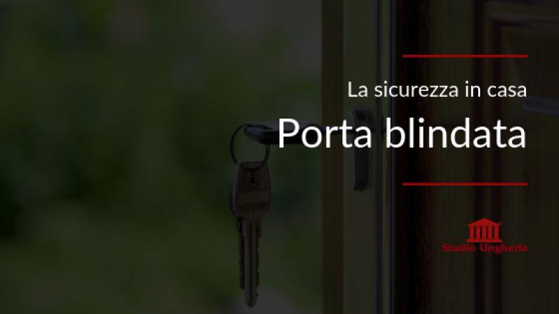Porta blindata: la sicurezza in casa